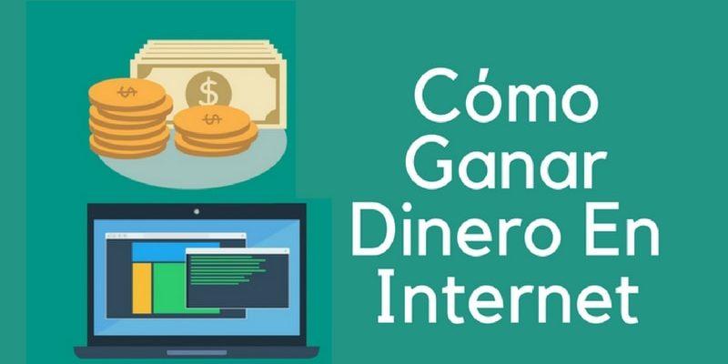 ¿Cómo Ganar Dinero En Internet? 10 Maneras Para Hacerlo