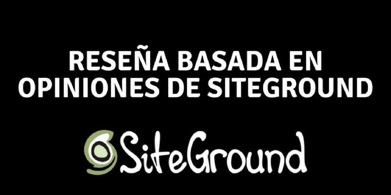SiteGround – Reseña Basada En Opiniones De SiteGround