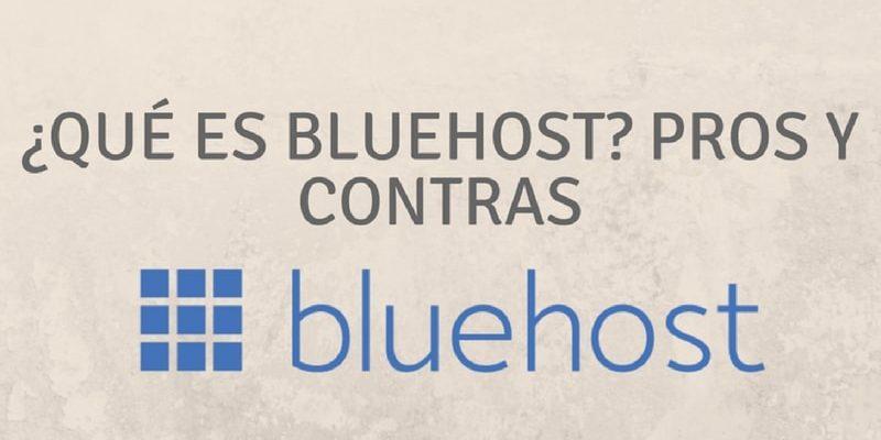 ¿Qué Es Bluehost? – Lo Bueno Y Lo Malo De Este Web Host