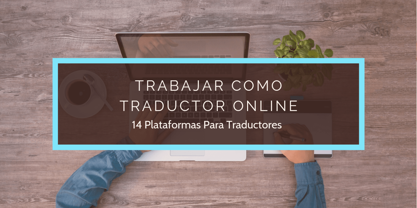 Como Trabajar Como Traductor Online