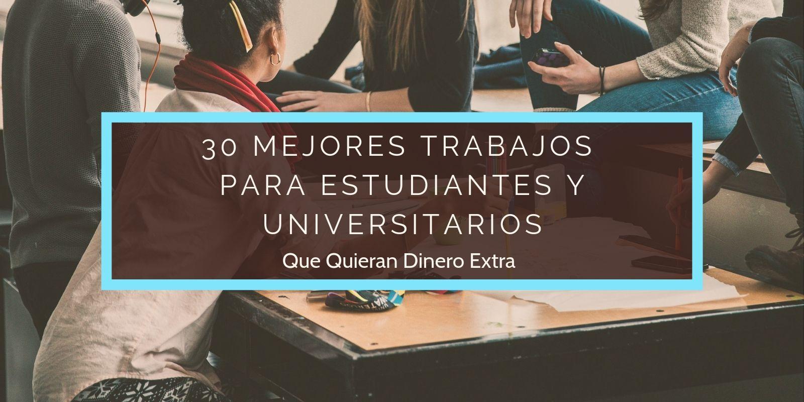 mejores trabajos para estudiantes y universitarios